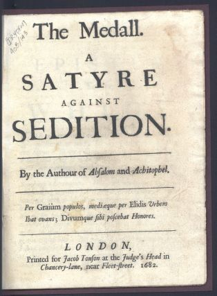 The Medall a Satyre against Sedition. By the Authour of Absalom and Achitophel. John DRYDEN