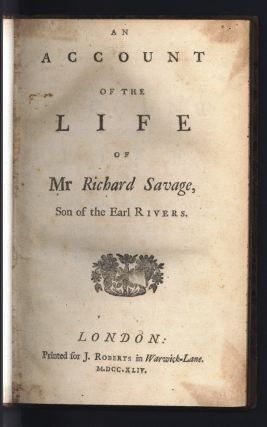An account of the life of Mr. Richard Savage. Son of the Earl of Rivers. Samuel JOHNSON.