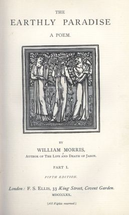 The Earthly Paradise. A Poem. William MORRIS