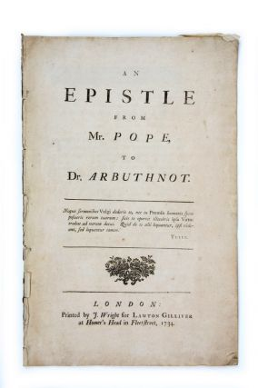 An Epistle from Mr. Pope, to Dr. Arbuthnot…. Alexander POPE