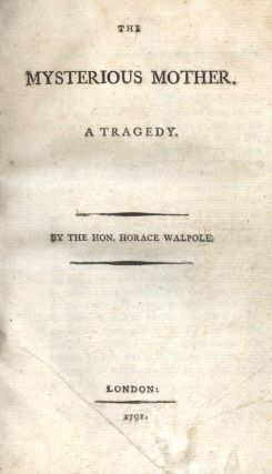 The Mysterious Mother. A Tragedy. Horace WALPOLE.
