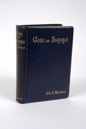 Gobi or Shamo: A Story of Three Songs. Gilbert MURRAY