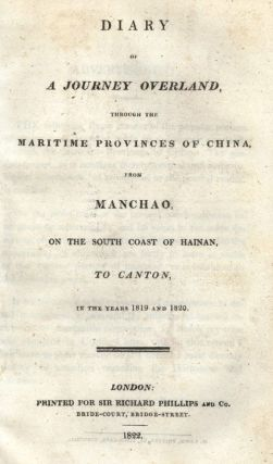 Diary of a Journey Overland, through the Maritime Provinces of China, from Manchao, on the South...