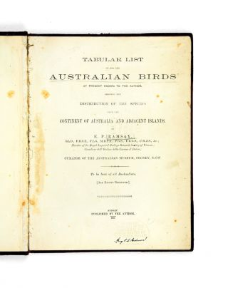 Tabular List of All the Australian Birds at Present Known to the Author, Showing the Distribution...