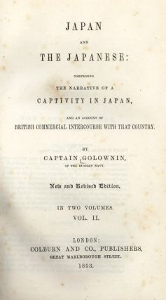 Japan and the Japanese: comprising the Narrative of a Captivity in Japan, and an Account of...