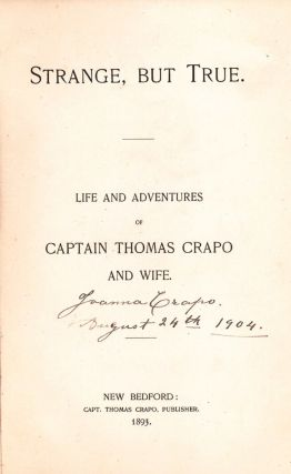 Strange, But True. Life and Adventures of Captain Thomas Crapo and Wife. Captain Thomas CRAPO