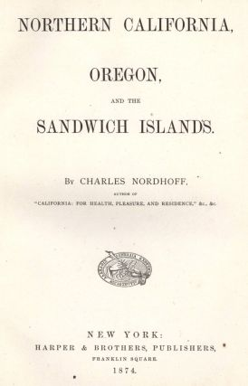 Northern California, Oregon, and the Sandwich Islands.