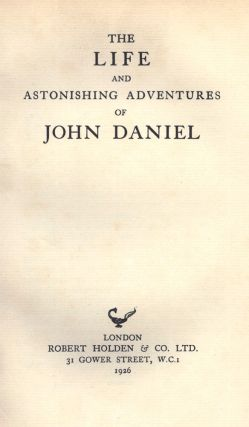 The Life and Astonishing Adventures of John Daniel. Ralph MORRIS, supposed author