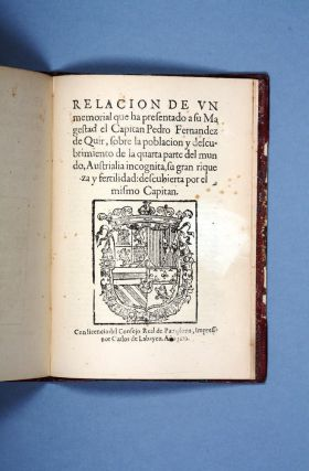 Account of a Memorial Presented to His Majesty by Captain Pedro Fernandez de Quir, concerning the population and discovery of the fourth part of the world, Australia the Unknown, its great riches and fertility, discovered by the same Captain.
