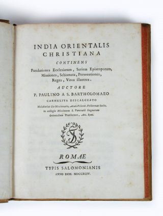 India Orientalis Christiana continens fundationes ecclesiarum, seriem episcoporum, missiones,...