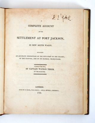 A Complete Account of the Settlement at Port Jackson, in New South Wales, including an Accurate...