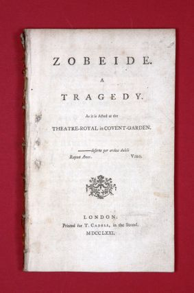 Zobeide. A Tragedy. As it is Acted at the Theatre-Royal in Covent-Garden. Joseph CRADOCK.
