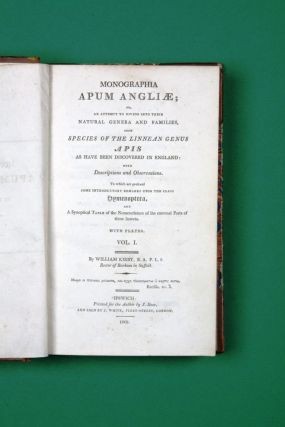 Monographia Apum Angliae; or, an attempt to divide into their Natural Genera and Families, such species of the Linnean Genus Apis as have been discovered in England…