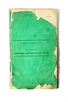 Chowbokiana or Notes about the Antipodes and the Antipodeans. Thomas H. COCKBURN-HOOD
