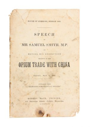 Speech of Mr Samuel Smith, M.P. on Moving His Resolution Relative to the Opium Trade with China....