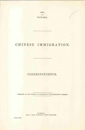 Chinese Immigration. Correspondence. Presented to both houses of Parliament…. PARLIAMENT OF...