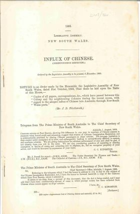 Correspondence Respecting Influx of Chinese. PARLIAMENT OF NEW SOUTH WALES, C. C. KINGSTON,...