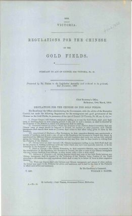 Regulations for the Chinese on the Gold Fields. PARLIAMENT OF VICTORIA, William C. HAINES