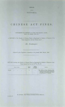 Chinese Act Fines… A return of the number of Chinese fined or imprisoned in default of payment...