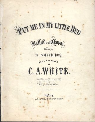 Put Me in My Little Bed Ballad and Chorus, Written by D. Smith, Esq. music composed by C.A....