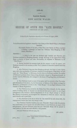 "Seizure of Opium per ""Kate Hooper."" (Petition of Lei Afoo). PARLIAMENT OF NEW SOUTH WALES, Lei..."