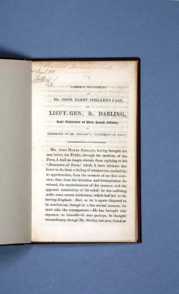 Correct Statement of Mr. John Darby Shelley's Case, by Lieut.-Gen. R. Darling, Late Governor of New South Wales…