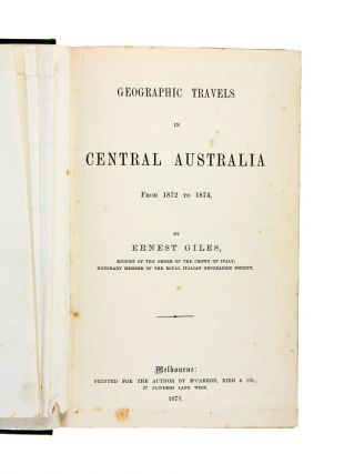 Geographic Travels in Central Australia From 1872 to 1874,