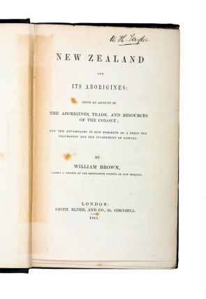 New Zealand and Its Aborigines: Being an account of the Aborigines, trade, and resources of the colony…