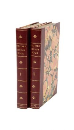 The Military Sketch-Book. Reminiscences of seventeen years in the service abroad and at home. By...
