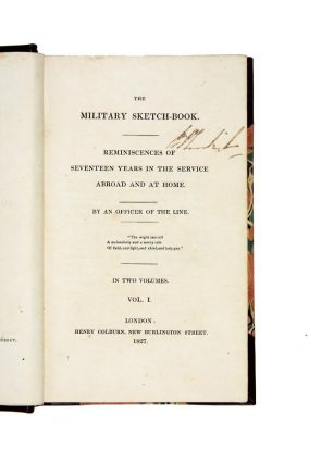 The Military Sketch-Book. Reminiscences of seventeen years in the service abroad and at home. By an Officer of the Line.