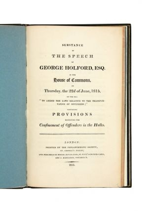 Substance of the Speech of George Holford, Esq. in the House of Commons… respecting the...