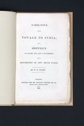 Narrative of a Voyage to India; of a Shipwreck on board the Lady Castlereagh; and a description of New South Wales.