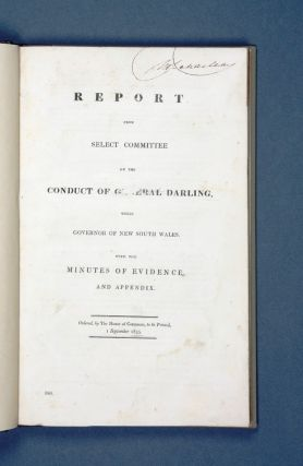 Report from the Select Committee on the Conduct of General Darling, while Governor of New South...