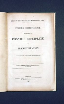 Further Papers on the Subject of Convict Discipline and Transportation…