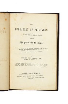 The Purgatory of Prisoners: Or an Intermediate Stage Between the Prison and the Public…....