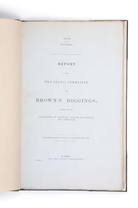Report from the Select Committee upon Brown's Diggings; together with the proceedings of...