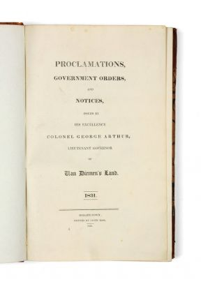 Proclamations, Government Orders and Notices issued by His Excellency Colonel George Arthur,...