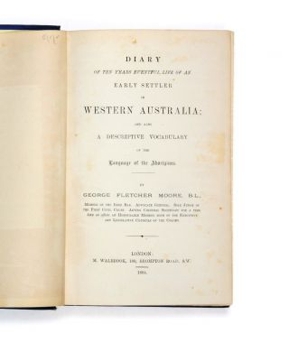 Diary of Ten Years Eventful Life of an Early Settler in Western Australia and also A Descriptive...