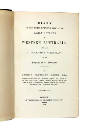 Diary of Ten Years of an Early Settler in Western Australia; and also A Descriptive Vocabulary of the Language of the Aborigines.