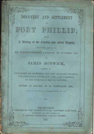 Discovery and Settlement of Port Phillip, Being A History of the Country now called Victoria, James BONWICK.