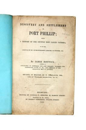 Discovery and Settlement of Port Phillip, Being A History of the Country now called Victoria,
