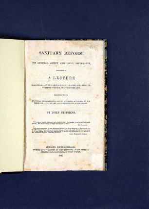 Sanitary Reform: its general aspect and local importance, considered in a Lecture delivered at the New Queen's Theatre, Adelaide…