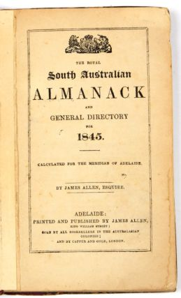 The Royal South Australian Almanack and General Directory for 1845. STURT, James ALLEN