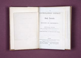 The South-Eastern District of South Australia: Its Resources and Requirements. Ebenezer WARD