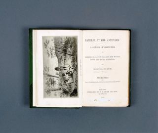 Rambles at the Antipodes: A Series of Sketches of Moreton Bay, New Zealand, the Murray River and South Australia, and the Overland Route.