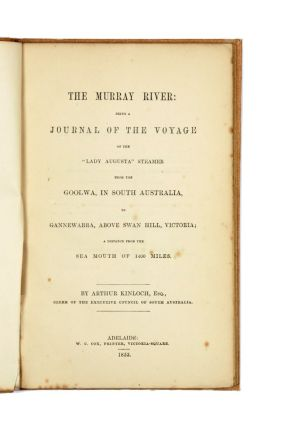 "The Murray River: being a Journal of the Voyage of the ""Lady Augusta""…. Arthur KINLOCH"
