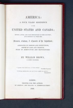 America: A Four Years' Residence in the United States and Canada. William BROWN
