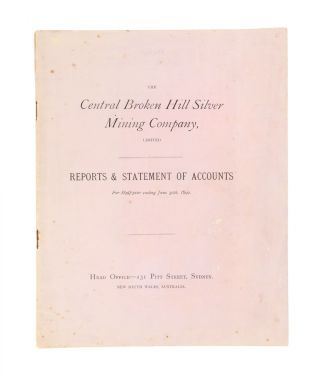 The Central Broken Hill Silver Mining Company Limited. Reports & statement of accounts for...