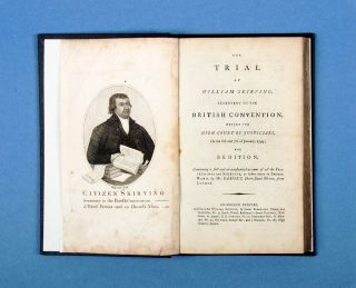The Trial of William Skirving, secretary to the British Convention… for Sedition…. SCOTTISH...