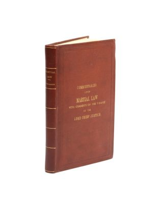Commentaries upon martial law, with special reference to its regulation and restraint. W. F....